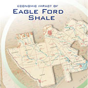 Eagle Ford Shale generated more than $87 billion in economic output for Texas in 2013